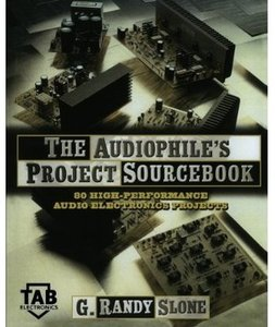 The Audiophile's Project Sourcebook: 80 High-Performance Audio Electronics Projects [Repost]