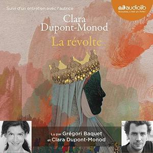 """Clara Dupont-Monod, """"La révolte"""""""