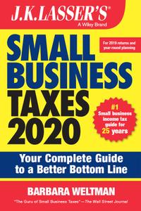 J.K. Lasser's Small Business Taxes 2020: Your Complete Guide to a Better Bottom Line (J.K. Lasser)