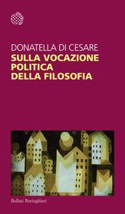 Donatella Di Cesare - Sulla vocazione politica della filosofia