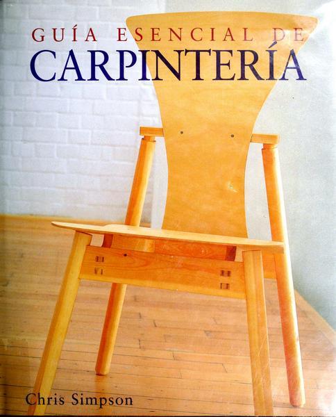 Guía Esencial de Carpintería (Spanish Edition)