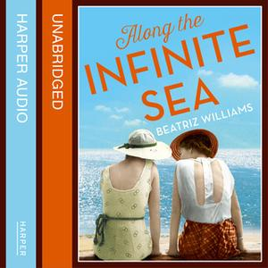 «Along the Infinite Sea» by Beatriz Williams