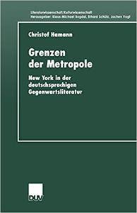 Grenzen der Metropole: New York in der deutschsprachigen Gegenwartsliteratur