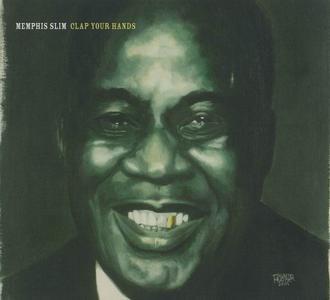Memphis Slim - Clap Your Hands (1965) [Reissue 2006]