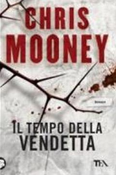 Chris Mooney - Il tempo della vendetta