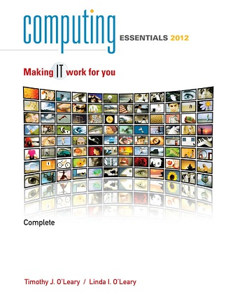 Computing Essentials Complete 2012: Making It Work for You