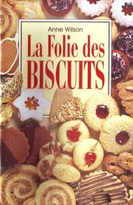 "Anne Wilson, ""La folie des biscuits"""