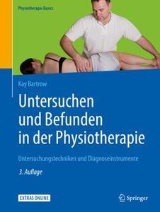 Untersuchen und Befunden in der Physiotherapie: Untersuchungstechniken und Diagnoseinstrumente