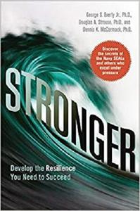 Stronger: Develop the Resilience You Need to Succeed