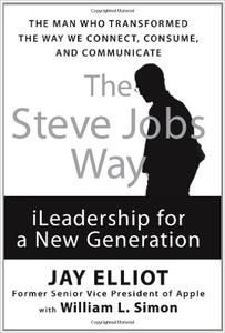 The Steve Jobs Way: iLeadership for a New Generation (Repost)