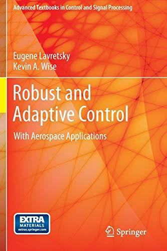 Robust and Adaptive Control: With Aerospace Applications [Repost]