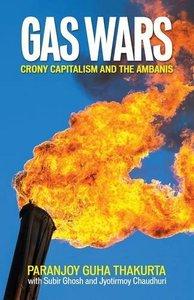 Gas Wars - Crony Capitalism and the Ambanis (repost)