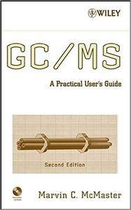 GC / MS: A Practical User's Guide