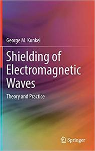 Shielding of Electromagnetic Waves: Theory and Practice