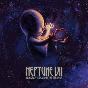 LaRissa Vienna And The Strange - Neptune VII (2017)