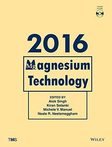 Magnesium technology 2016 : proceedings of a symporsium sponsored by Magnesium Committtee of the Light Metals Division of The M