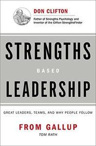 Strengths Based Leadership: Great Leaders, Teams, and Why People Follow(Repost)