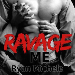 «Ravage Me» by Ryan Michele