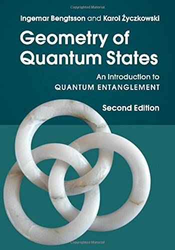 Geometry of Quantum States: An Introduction to Quantum Entanglement, Second Edition