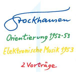 Karlheinz Stockhausen - Text-CD 1 - Orientierung 1952-53 & Elektronische Musik 1953 (2007) {Stockhausen-Verlag T-CD 1}