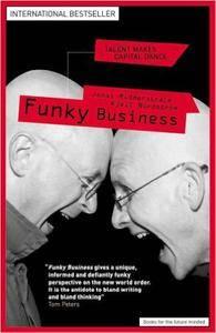 Jonas Ridderstrale, Kjelle A. Nordstrom - Funky Business: Talent Makes Capital Dance