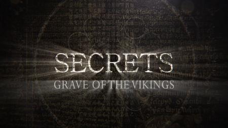 Smithsonian Channel - Secrets: Grave of the Vikings (2018)