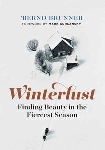 Winterlust: Finding Beauty in the Fiercest Season