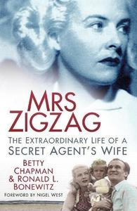 Mrs Zigzag: The Extraordinary Life of a Secret Agent's Wife (Repost)