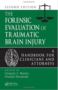 The Forensic Evaluation of Traumatic Brain Injury: A Handbook for Clinicians and Attorneys (2nd edition) [Repost]