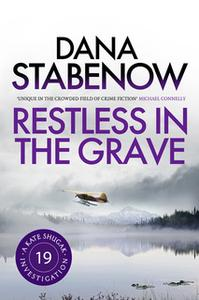 «Restless in the Grave» by Dana Stabenow