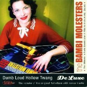 Bambi Molesters - Dumb Loud Hollow Twang - (2003)