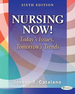 Nursing Now!: Today's Issues, Tomorrows Trends, 6 edition (repost)