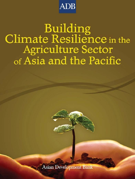 Building Climate Resilience in the Agriculture Sector of Asia and the Pacific