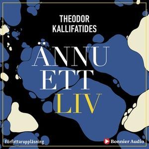«Ännu ett liv» by Theodor Kallifatides