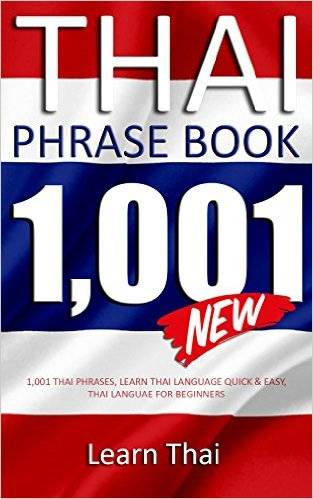 Thai Phrasebook: 1,001 Thai Phrases, Learn Thai Language Quick and Easy, Thai Language for Beginners