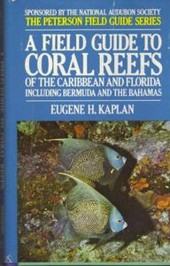 Field Guide to Coral Reefs of the Caribbean/Florida (Peterson Field Guides)