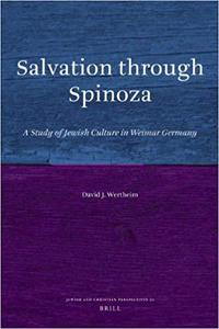 Salvation through Spinoza (Jewish and Christian Perspectives) [Repost]