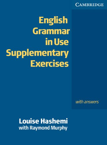 English Grammar in Use Supplementary Exercises with Answers (Repost)