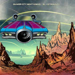Quaker City Night Hawks - El Astronauta (2016)