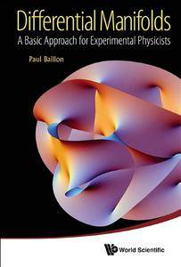 Differential Manifolds:A Basic Approach for Experimental Physicists