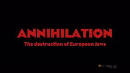 ZED - Annihilation - The Destruction of European Jews (2015)