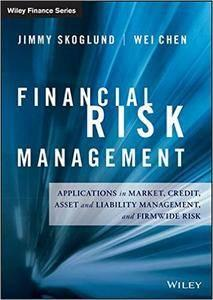 Financial Risk Management: Applications in Market, Credit, Asset and Liability Management and Firmwide Risk (repost)