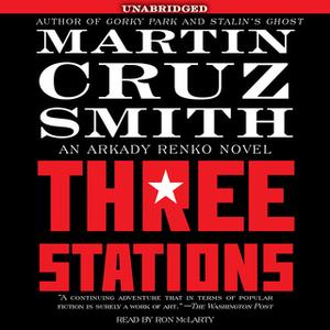 «Three Stations» by Martin Cruz Smith