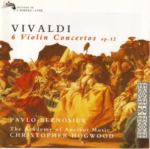 Pavlo Beznosiuk, The Academy of Ancient Music, Christopher Hogwood - Vivaldi: 6 Violin Concertos op. 12 (1997) (Repost)