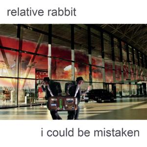 Relative Rabbit - I Could Be Mistaken (2019)