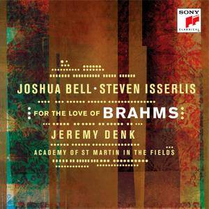 Joshua Bell, Steven Isserlis, Jeremy Denk, Academy of St Martin in the Fields - For the Love of Johannes Brahms (2016) [Re-Up]