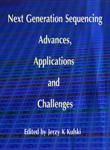"""""""Next Generation Sequencing: Advances, Applications and Challenges"""" ed. by Jerzy K Kulski"""