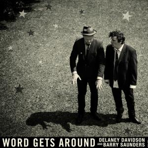 Delaney Davidson and Barry Saunders - Word Gets Around (2019)