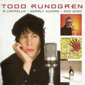 Todd Rundgren - A Cappella + Nearly Human + 2nd Wind (2CD) (2011)