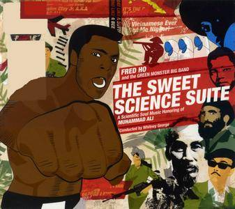 Fred Ho & The Green Monster Big Band - The Sweet Science Suite: A Scientific Soul Music Honoring Of Muhammad Ali (2011)